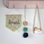 "Handmade ""loved"" wall banner decoration with Liberty print fabric"