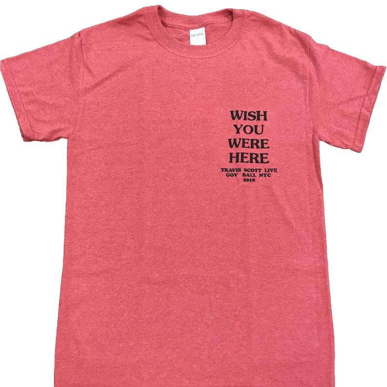 f1d00e62dd2d Wish You Were Here T shirt / Astroworld T shirt/ Travis Scott | Etsy