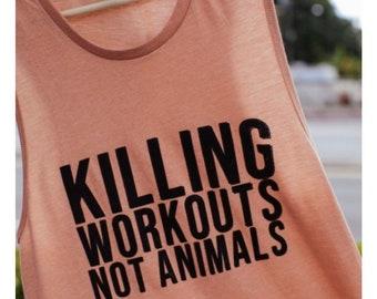 Killing Workouts Not Animals Women's Workout Tank