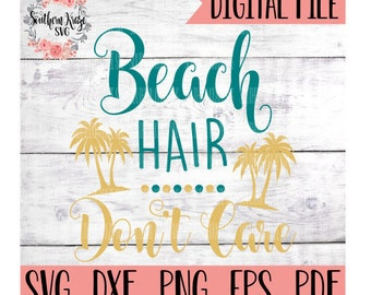 c0988362 beach hair dont care svg / beach svg / don't care svg / png / dxf /  commercial use / vacation svg / beach hair svg