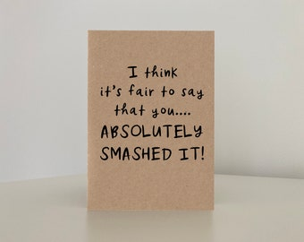 You Smashed It, Funny Congratulations Card, Well Done Card, Graduation Card, New Job Card, Congratulations Card, Recycled Zero Plastic Card