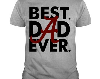 50387bf3 Best Dad Ever T Shirt, Alabama Crimson Tid T Shirt, Father's Day 2019 T  Shirt