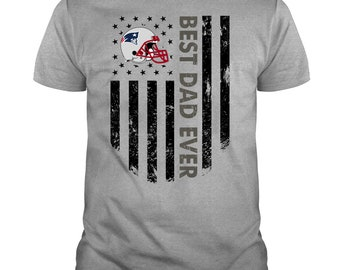 e81522afe2b Best Dad Ever New England Patriots T Shirt, Father's Day Gift, Cool Daddy T  Shirt