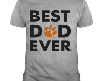 a05e66fca Clemson Tigers Best Dad Ever T Shirt, Gift For Dad T Shirt, Father's Day T  Shirt