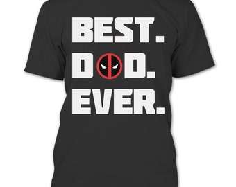 2f6f7469 Deadpool Best Dad Ever T Shirt, Best Gift For Father's Day T Shirt