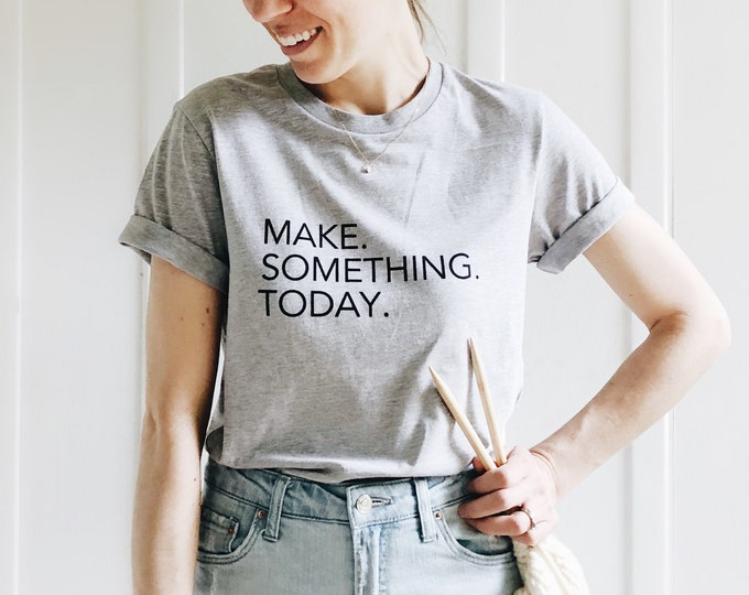 Featured listing image: Make Something Today | maker tee