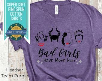 Disney Villain Shirt - Bad Girls Have More Fun | Disney Shirts | Ursula Maleficent Cruella and The Evil Queen | Disney Villains After Dark