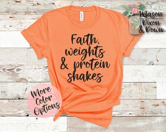 0c6f5159 Faith Weights and Protein Shakes, Fitness T Shirt Gift for her, Choose 70+  Colors