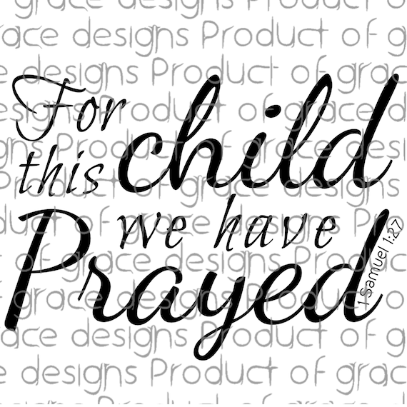 For This Child We Have Prayed Png Svg Cut File 1 Samuel 1 27 Etsy