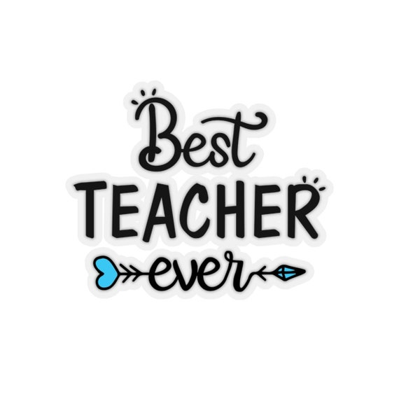 Teacher sticker Best teacher ever sticker Teacher decal