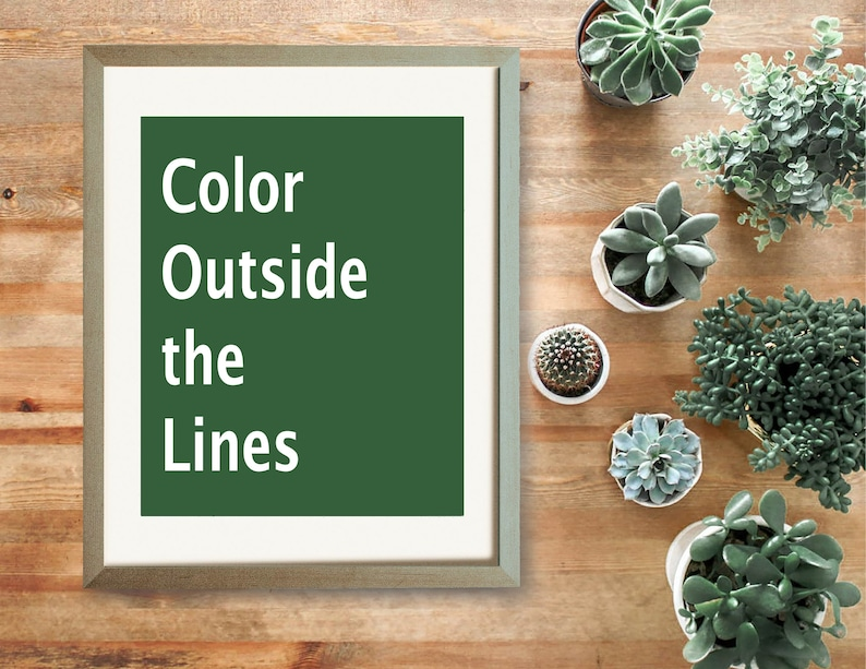 Color Outside the Lines Quote Print, Hunter Green, Inspirational Home  Decor, Gallery Wall Art, Instant Download, Rustic Trending Color