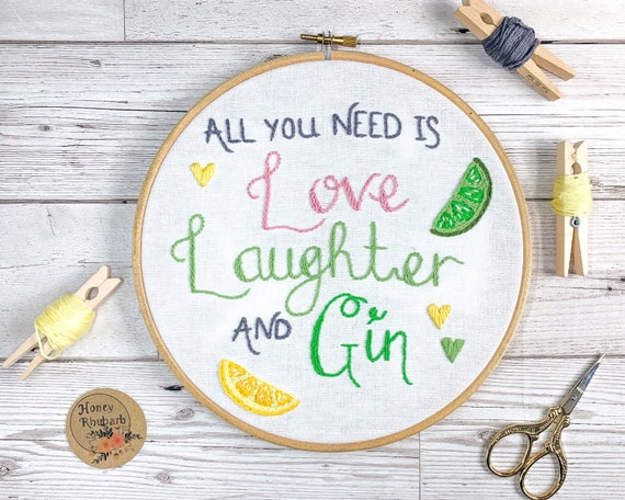 Hand embroidery love laughter and gin