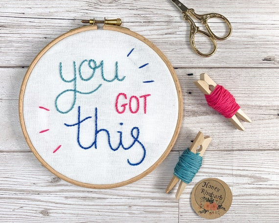 Hand Embroidery 'You got this' sweet inspirational quote home decor cute art wall hanging
