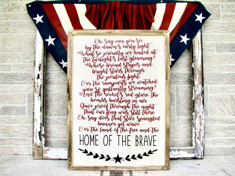 37a0b4a7a The Star Spangled Banner National Anthem Lyrics Home of the Brave 4th of  July Day Patriotic Americana sign!