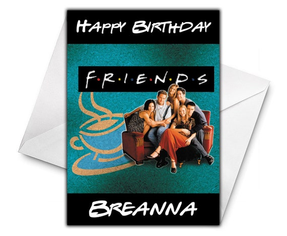 FRIENDS TV SHOW Personalised Birthday Card Large Size A5