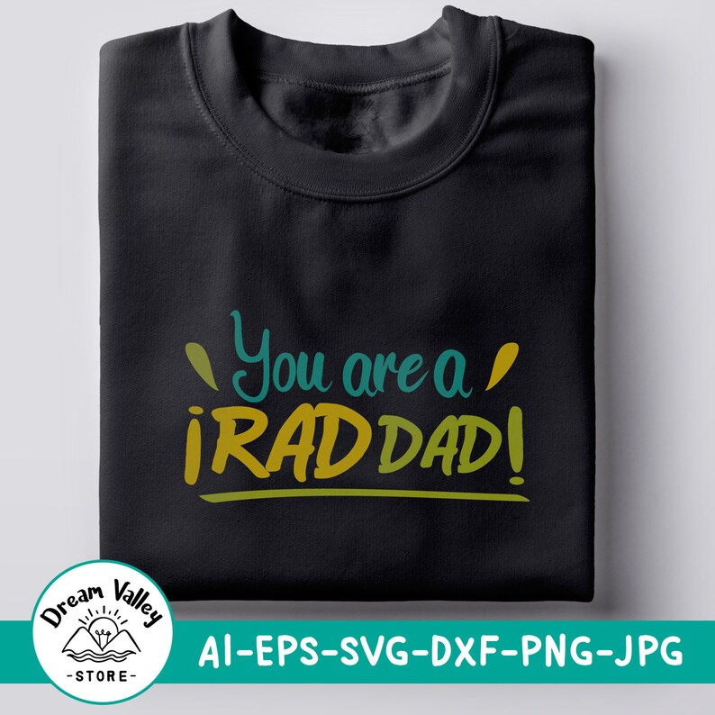 You Are A Rad Dad Svg Daddy Design Svg Dxf Png Eps Cut Files Etsy