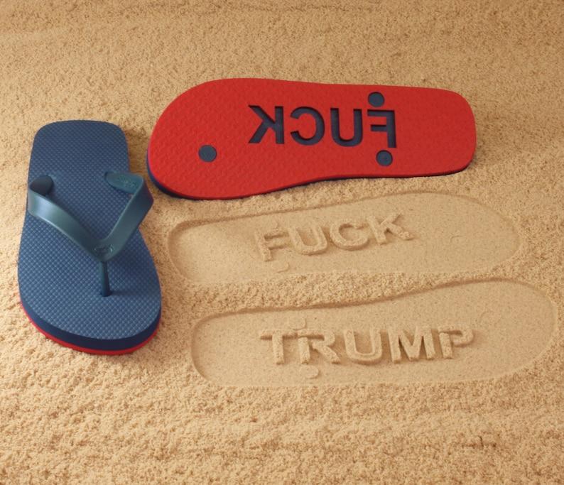 Fuck Trump Flip Flops with sand imprint image 0