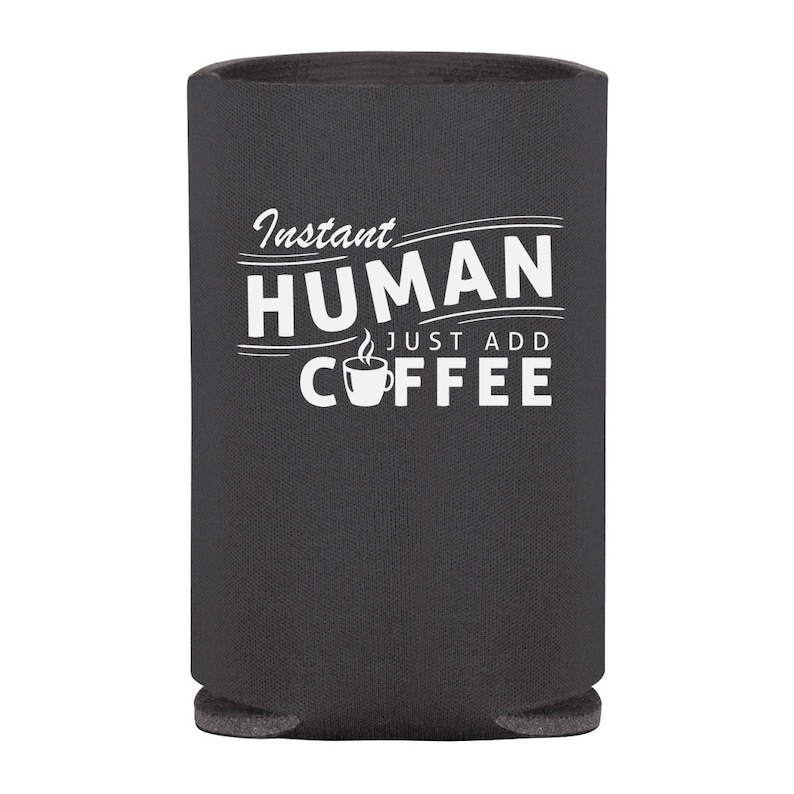 Instant Human Just Add Coffee Can Cooler  Funny Drink Can Black