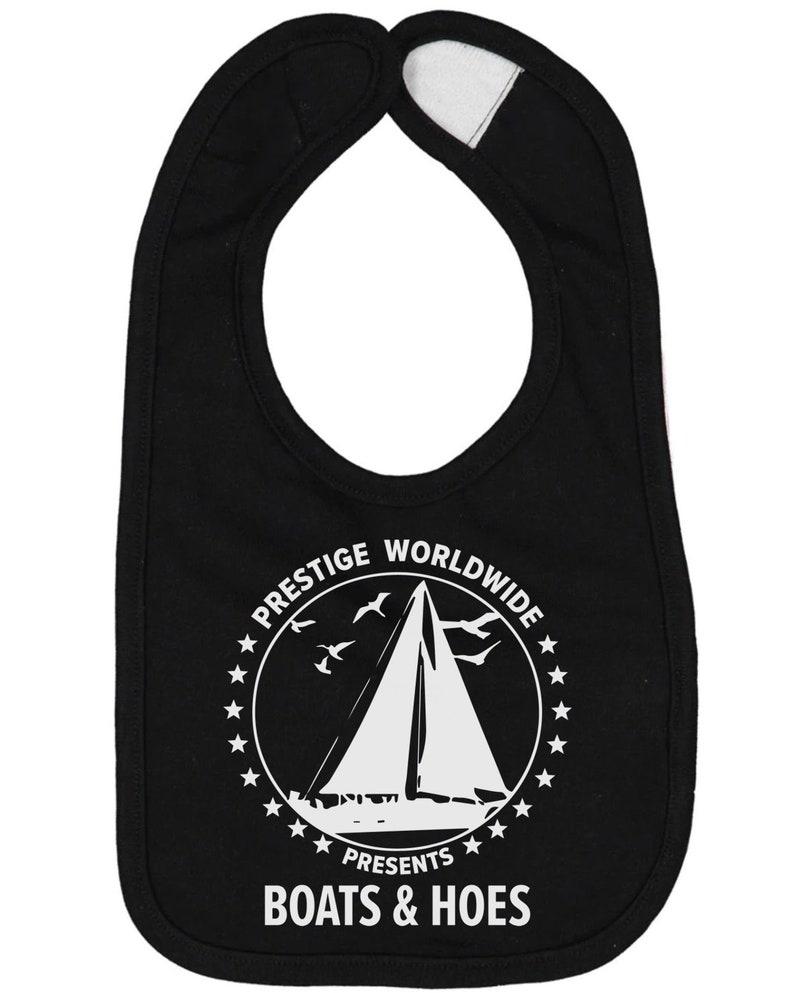 Prestige Worldwide Presents Boats /& Hoes Baby Bib