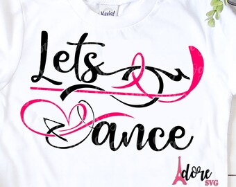 Lets Dance svg,Dance svg,cheer svg,Dance team,dancing svg,football svg,ballet svg,ballerina svg,dance squad svg,tshirt svg,adore svg