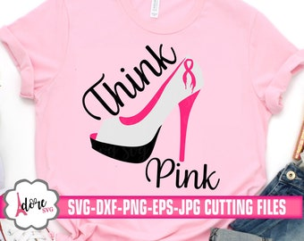 think pink heel cancer svg, awareness SVG, breast cancer svg, tshirt, cancer survivor svg, kick cancer svg, cricut design,silhouette design