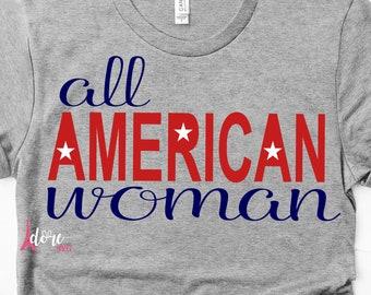 All American woman svg,4th of july svg,independence day svg,military svg,tshirt svg,american flag svg,july 4th svg,flag svg,cricut svg