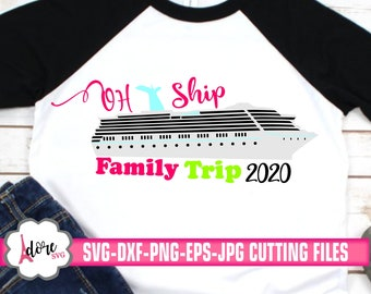 2020 oh ship family trip svg,Family Trip Svg,Cruise SVG,Family Vacation Svg,cruise Svg,Nautical Svg,Boat Svg,svg for cricut,cruise ship svg