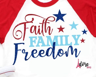 Faith Family Freedom svg,4th of july svg,independence day svg,military svg,tshirt svg,american flag svg,july 4th svg,flag svg,cricut svg