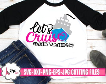Lets cruise 2020 svg,Family Vacation,Cruise SVG,Family Vacation Svg,Tshirt Svg,Nautical Svg,vacation svg,cruise ship svg,SUMMER,Family Trip