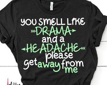 You Smell Like Drama and a Headache Svg,Funny Svg,Life Svg,Mom Svg,Mom Life Svg,Drama Svg,Svg Designs,Svg Cut files,Cricut Cut Files