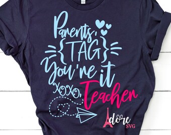 Parents tag you're it svg,Dear parents tag you're it love teachers,Parents svg,Teacher life SVG,Teacher svg,School svg,cricut svg,Life svg