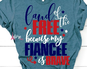 Land of the free svg,4th of july svg,independence day svg,military svg,tshirt svg,military fiancee svg,july 4th svg,because of the brave