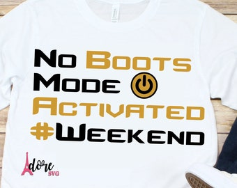 weekend svg,fathers day svg,fathers day gift svg,boots svg,hashtag weekend svg,weekend off svg,no boots svg,weekend activated svg,svg cricut