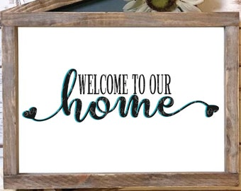 welcome to our home svg,svg home, home sign svg, welcome home svg,welcome home sign svg, farm home sign, svg for cricut, silhouette cut file