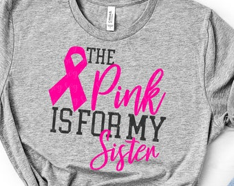pink is for my sister svg, breast cancer svg, awareness svg, dxf, eps, sister svg, cancer svg,svg for cricut,cancer svg, cancer ribbon svg
