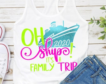 Oh Ship svg,It's A Family Trip Svg,Cruise SVG,Family Vacation Svg,Summer Svg,Nautical Svg,Boat Svg,Cruising Svg,vacation svg,cruise ship svg