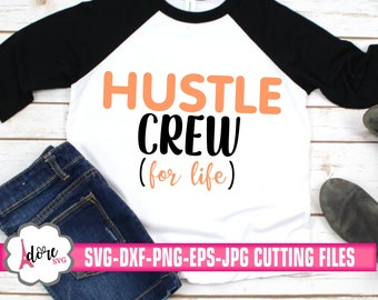 hustle crew svg,hustle crew for life svg,crew svg,crew svg,Cricut Design,Silhouette Design,silhouette,tshirt,cameo,svg for cricut,family svg