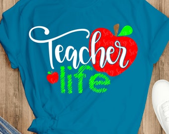 teacher life svg, dxf, png, eps, Files for Cutting Machines Cameo Cricut, teacher svg, teaching svg, apple svg, school svg, teaching
