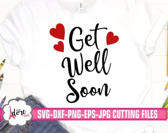 get well soon svg, get well svg, hospital svg, friend svg, new cut file, adore svg, svg for cricut, silhouette dxf, friendship clipart