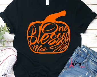 one blessed mama SVG,pumpkin svg,blessed mama,svg cut files,png files,pumpkin blessed svg,thanksgiving svg,tshirt svg,cameo,svg for cricut