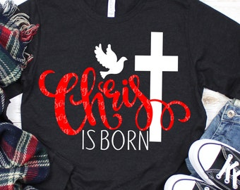 ChrisT is born svg, Christmas svg, jesus svg, SVG, DXF, EPS, Cross svg, cut files, iron on, cutter file, quote,svg for cricut, Christ svg