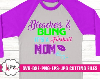 bleachers and bling svg, football svg, football mom, football svg,svg for cricut,eps,digital download,cricut,adore svg,football mom svg, dxf