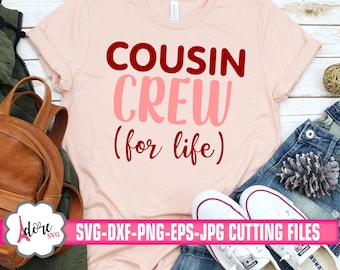 cousin crew svg,cousin crew for life svg,crew svg,cousin svg,crew svg,Cricut Design,Silhouette Design,silhouette,tshirt,cameo,svg for cricut