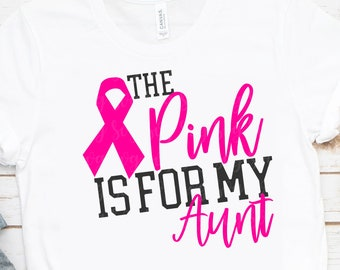 pink is for my aunt svg, breast cancer svg,awareness svg, dxf,eps, aunt svg,cancer svg,svg for cricut,cancer svg,cancer ribbon svg