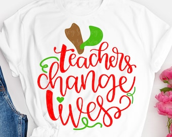 teachers change lives svg, dxf, png, eps, Files for Cutting Machines Cameo Cricut, teacher svg, teaching svg, apple svg, school svg,teaching