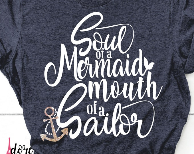 Featured listing image: Soul of a Mermaid svg,Mouth of a Sailor Svg,Sailor Svg,Funny Svg,Funny Quote Svg,Svg Designs,Mermaid Svg,Svg Cut Files,Cricut Cut Files