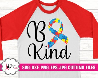 be kind autism svg, autism awareness SVG, awareness svg, tshirt, autism son svg, cricut design, silhouette, ausome daughter svg,svg,eps,dxf