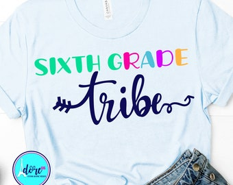 6th grade tribe svg,first day of school svg,school svg,my tribe svg,teacher,svg for cricut,beginning of year,6th grade svg,back to school