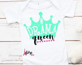 drama queen SVG,sassy svg,queen svg,little girl svg,svg cut files,png files,toddler svg,tshirt svg,cameo,svg for cricut,little queen svg