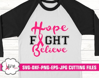 Hope fight believe cancer svg, awareness SVG,breast cancer svg, tshirt, cancer survivor svg, cricut design, silhouette,cancer ribbon svg